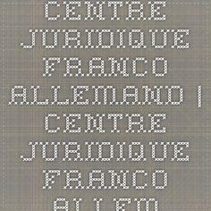 Centre Juridique Franco-Allemand | Centre Juridique Franco-Allemand