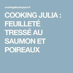 COOKING JULIA  : FEUILLETÉ TRESSÉ AU SAUMON ET POIREAUX