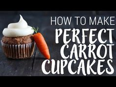 How to Make PERFECT Carrot Cupcakes | Spring Recipe - YouTube