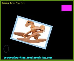 Rocking Horse Plan Toys 214617 - Woodworking Plans and Projects!