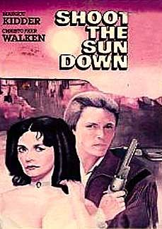 Shoot the Sun Down is a 1978 western film. It is directed by David Leeds, written by Leeds and Richard Rothstein, and stars Christopher Walken(Mr. Rainbow), Margot Kidder and Geoffrey Lewis.