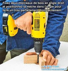Fixez deux morceaux de bois en angle droit et positionnez la mèche dans l'angle pour faire un trou parfaitement droit facilement