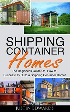 Free Kindle Book - [Arts & Photography][Free] Shipping Container Homes: How to Successfully Build a Shipping Container Home! Shipping Container Design, Cargo Container Homes, Building A Container Home, Container Buildings, Container Architecture, Container House Design, Shipping Containers, Landscaping Software, Tiny House Living