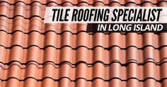 Tile Roofing Specialist In Long Island Commercial Roofing, Residential Roofing, Nassau County, Suffolk County, Roofing Contractors, Roof Repair, Long Island, Tile, Mosaics