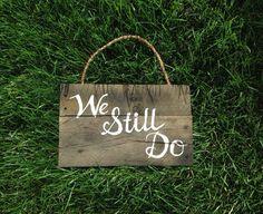We Still Do Reclaimed Wood Sign by MyReclaimedLife on Etsy, $35.00