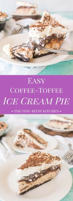 An easy no bake dessert perfect for summer gatherings, this coffee-toffee ice cream pie is so quick and simple you'll want to make it again and again.