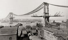 Manhattan Bridge Under Construction, 1901-1910, New York City (The Manhattan was the last of the 3 suspension bridges built.)