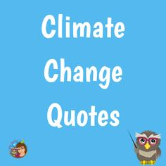 Quotes and info-graphics about climate change Climate Change Quotes, About Climate Change, Info Graphics, Education Quotes, Infographic, Educational Quotes, Infographics, Visual Schedules