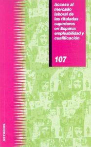 Acceso al mercado laboral de las tituladas superiores en España : empleabilidad y cualificación / [González García, Beatriz (coordinación)]