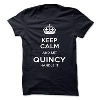 Keep Calm And Let QUINCY Handle It