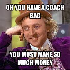 Wanna hear a joke?...Coach bags