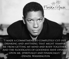 Beautiful quote about sobriety by Denzel Washington. 1-800-919-8023 www.serenityvista.com  Get Help for Addiction in Panama.