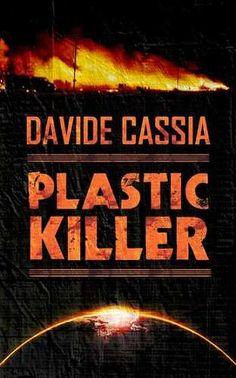 Prezzi e Sconti: #Plastic killer  ad Euro 1.99 in #Davide cassia #Book fantascienza