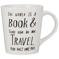 """Our new mug tugs at your wanderlust with its reminder that, """"The world is a book and those who do not travel read only one page."""""""
