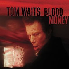 Blood Money by Tom Waits