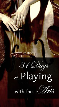 31 Days of Playing with the Arts | Expanding Wisdom