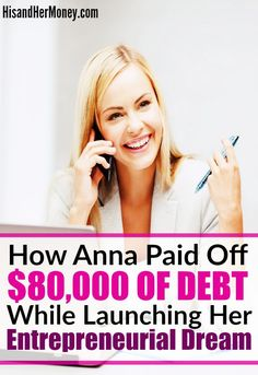 How Anna Paid Off $80,000 of Debt While Launching Her Entrepreneurial Dream. Anna shares her journey of how her and her husband were both able to pay off an enormous amount of debt, leave unfulfilling careers and build a successful business they could be proud of.