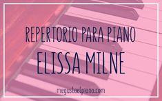 Post de repertorio para piano. Elissa Milne es una figura fundamental en la enseñanza del piano como compositora y pedagoga.