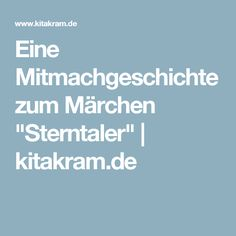 """Eine Mitmachgeschichte zum Märchen """"Sterntaler""""   kitakram.de Life Lesson Quotes, Life Quotes, Kindergarten Portfolio, English Today, Life Is Too Short Quotes, Quotes Deep Feelings, Stories For Kids, Life Skills, Cool Pictures"""