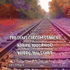 Your present circumstances don't determine where you can go; they merely determine where you start. -Nido Qubein #quotes #motivation