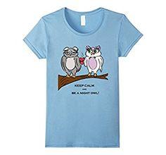 3e609e2babc Amazon.com  Women s Owls Digital Art T-Shirt  Keep Calm and Be A Night Owl   Clothing