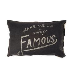 I'm Famous Black Cushion 35 x Screen Printing Process, Black Cushions, Famous Black, Wake Me Up, Quilt Cover, Graphic Prints, Graphic Tees, Girls Bedroom, Bedrooms