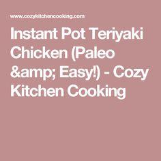 Instant Pot Teriyaki Chicken (Paleo & Easy!) - Cozy Kitchen Cooking