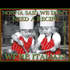 Couldn't resist pinning this often said statement...(and one of my dad's favorites, about recipes.) Matter of fact, back in '65 when I tried to get my dad's Sicilian recipe (he was born there) from him, it took a days worth, and a scorecard, of pinches and dashes (I didn't add the tastings on the scorecard) of everything that went into the pots. Then added it all up! Wow!