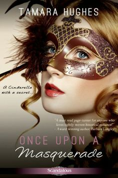 Once Upon a Masquerade (Entangled Scandalous) by Tamara Hughes. New York City, 1883. A Prince Charming meets his match. A Cinderella with a secret. A Happily Ever After that could never be...