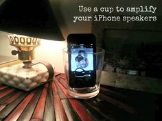 Use a cup to amplify your iPhone