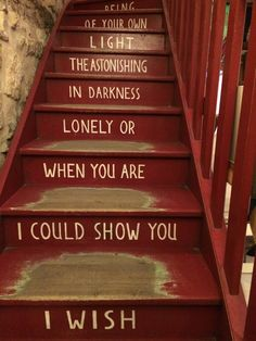 Staircase In Shakespeare And Company, Paris, France. Whenever I was having a hard day in Paris (yes, such a thing exists), stopping by this bookstore and looking at this quote lifted my spirits.