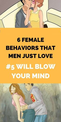 6 FEMALE BEHAVIORS THAT MEN JUST LOVE, #5 WILL BLOW YOUR MIND
