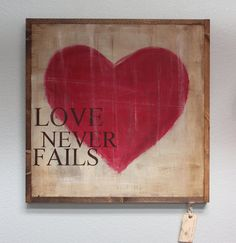 Love Never Fails Custom Sign
