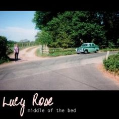 Middle Of The Bed: Lucy Rose: MP3 Downloads