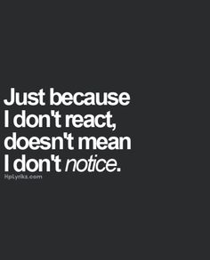 Not everything is worthy of my reaction. ;)