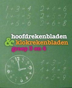 Werkbladen hoofd- en klokrekenen groep 3 en 4 Back 2 School, Pre School, Primary School, Elementary Schools, Experiment, Daily Math, Homeschool Math, Homeschooling, Kids Behavior