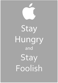 Stay Hungry, Stay Foolish Poster by ~michi-kobayashi on deviantART