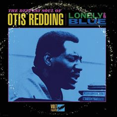 Otis Redding - Lonely And Blue: The Deepest Soul Of Otis Redding on LP