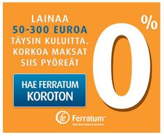 Ferratum Koroton ensilainaaja, tarvitsetko ensilainaksesi pikavippiä, joka on 100% ilmainen ja kuluton pieni pikavippi 50-300€, jonka saat heti tilillesi ja käyttöön! Hae pieni pikavippi heti netistä! Lue lisää...!