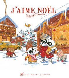J'AIME NOËL de Minne & Merlin (Albin Michel Jeunesse). 24 pequeños cuentos de Navidad para los niños. Un por día antes de la celebración.... Derechos disponibles: español, català, galego, euskera, português