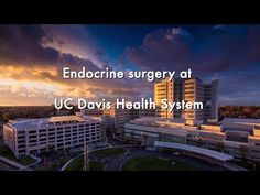 UC DAVIS Cancer Center, Section of Endocrine Surgery. This is a video form one of our wonderful patients talking about her experience with thyroid cancer