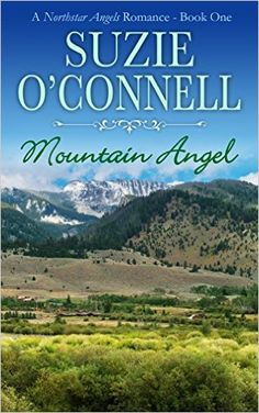 Mountain Angel (Northstar Angels Book 1) - Kindle edition by Suzie O'Connell. Contemporary Romance Kindle eBooks @ Amazon.com.