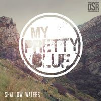 My Pretty Blue - Shallow Waters by MyPrettyBlue on SoundCloud