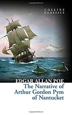 The Narrative of Arthur Gordon Pym of Nantucket (Collins Classics): Amazon.co.uk: Edgar Allan Poe: 9780008166779: Books