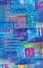 Scott, D. et al. (2014) Learning Transitions in Higher Education. Basingstoke: Palgrave Macmillan.