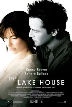 """The Lake House (2006) """" Life is not a book, Alex. It can be over in a second.""""  I don't know why, but I love this movie. It makes you slow down and appreciate the little things in life - a good book, people's accents, places to visit that you never notice."""