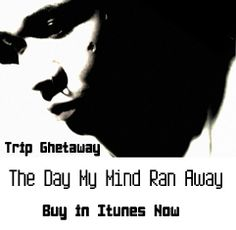 The Day My Mind Ran Away-Produced, recorded, mixed, mastered, written, and published by Trip Ghetaway, Electronic Rap.. This is like a brand new Genre of music, discussing things from Alcohol, to sex with various partners to everyday just issues everyone