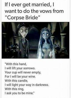 the corpse bride wedding vows I want these to be my wedding vows Perfect Wedding, Dream Wedding, Wedding Day, Corpse Bride Wedding, Corpse Bride Quotes, Wedding Quotes, Bride To Be Quotes, Wedding Stuff, Geek Wedding