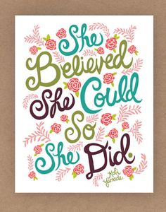 """""""She believed she could, so she did."""" art from awesome Etsy shop!"""