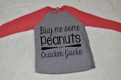 Buy me Some Peanuts & Cracker Jacks Baseball Raglan Shirt. Super Fun and comfortable baseball shirt for women.